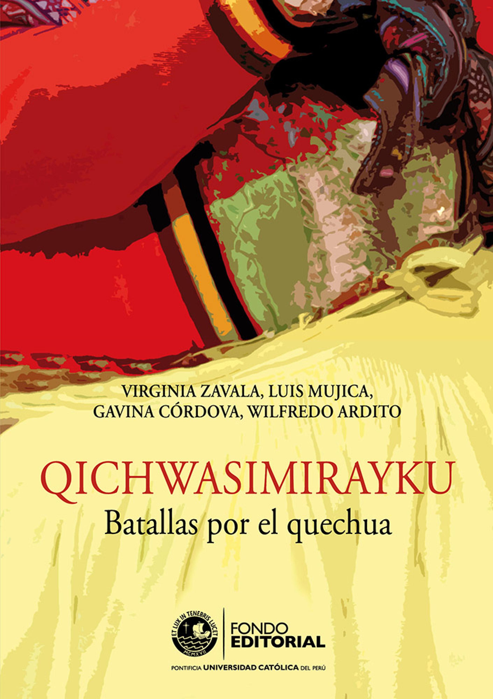 QICHWASIMIRAYKU. BATALLAS POR EL QUECHUA